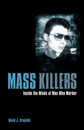Mass Killers - Inside the Minds of Men Who Murder - cover
