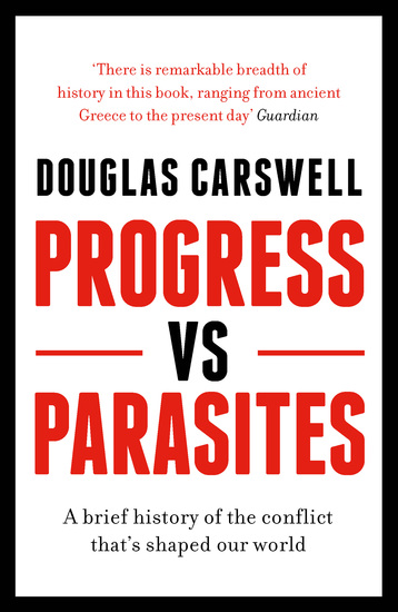 Progress Vs Parasites - A Brief History of the Conflict that's Shaped our World - cover