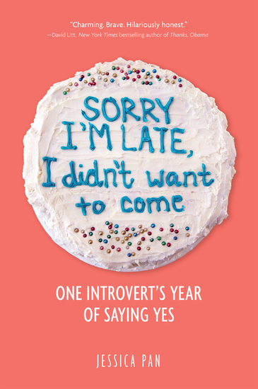 Sorry I'm Late I Didn't Want to Come - One Introvert's Year of Saying Yes - cover
