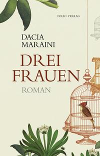 Drei Frauen von Dacia Maraini online lesen