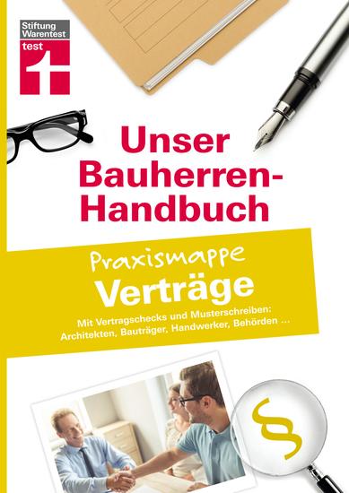 Bauherren-Praxismappe für Bauverträge - Mit Vertragschecks und Musterschreiben - Architekten Bauträger Handwerker Behörden - cover