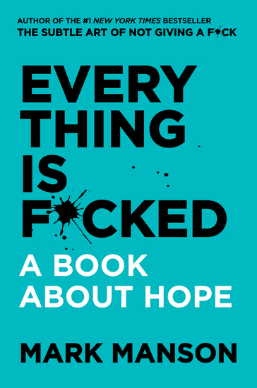 Everything Is F*cked - A Book About Hope - cover