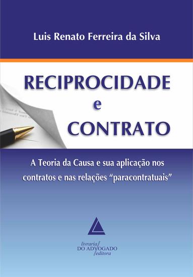 Reciprocidade e Contrato: - A Teoria da Causa e sua Aplicação nos Contratos e nas Relações - cover