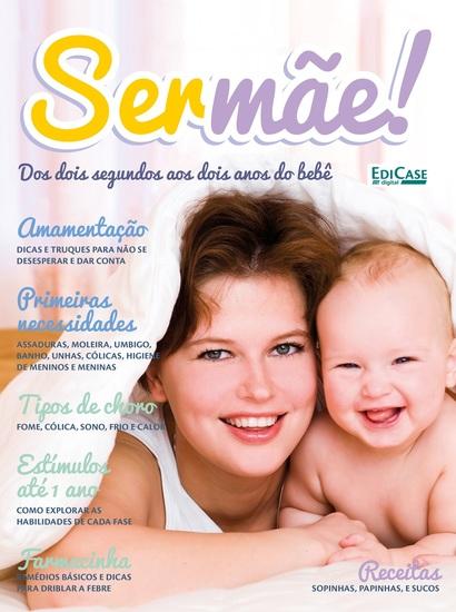 Ser Mãe Ed 2 - Dos Dois Segundos aos Dois Anos do Bebê - cover