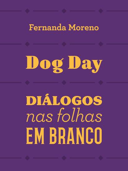 Dog day - Diálogos nas folhas em branco - cover