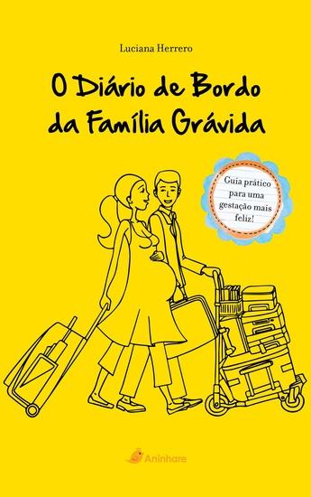 O Diário de bordo da família grávida (2ª Ediçao) - Guia Prático para uma gestação mais feliz - cover