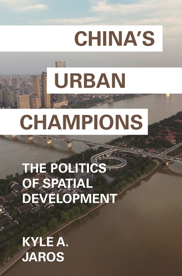 China's Urban Champions - The Politics of Spatial Development - cover