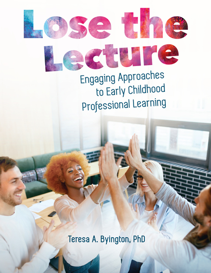 Lose the Lecture - Engaging Approaches to Early Childhood Professional Learning - cover