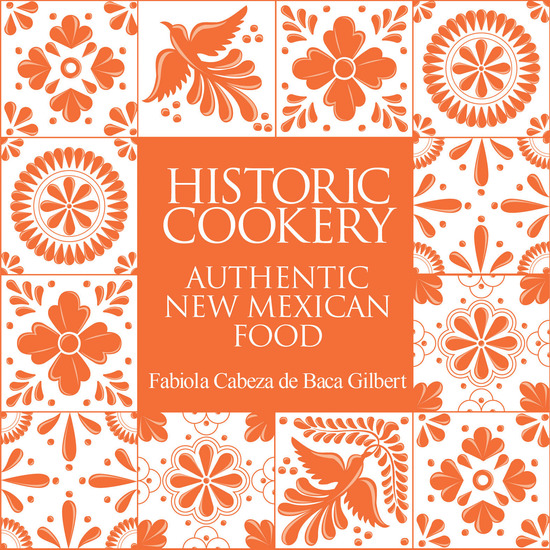 Historic Cookery - Authentic New Mexican Food - cover