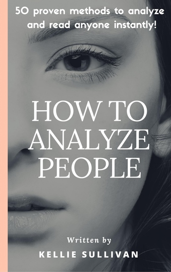 How To Analyze People - Proven Methods To Analyze And Read Anyone Instantly! - cover