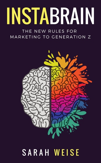 InstaBrain - The New Rules for Marketing to Generation Z - cover