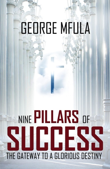 Nine Pillars Of Success - The Gateway To A Glorious Destiny - cover