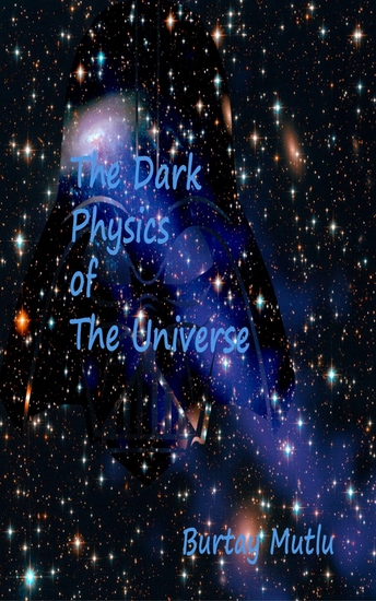 The Dark Physics of The Universe - cover