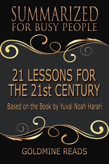 21 Lessons for the 21st Century - Summarized for Busy People - Based on the Book by Yuval Noah Harari - cover