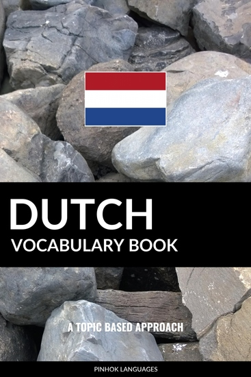 Dutch Vocabulary Book - A Topic Based Approach - cover