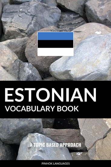 Estonian Vocabulary Book - A Topic Based Approach - cover