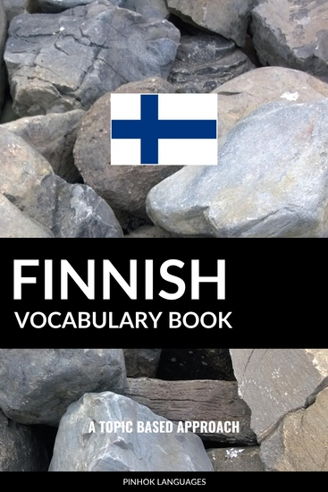 Finnish Vocabulary Book - A Topic Based Approach - cover