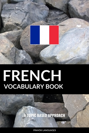French Vocabulary Book - A Topic Based Approach - cover