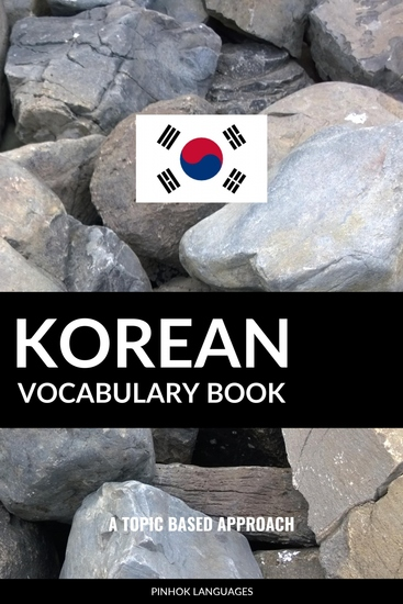 Korean Vocabulary Book - A Topic Based Approach - cover