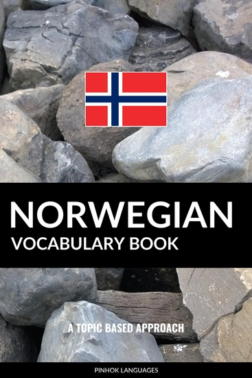 Norwegian Vocabulary Book - A Topic Based Approach - cover