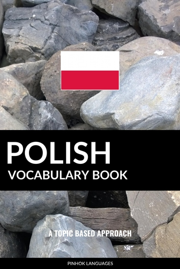 Polish Vocabulary Book - A Topic Based Approach - cover