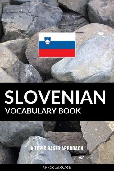 Slovenian Vocabulary Book - A Topic Based Approach - cover