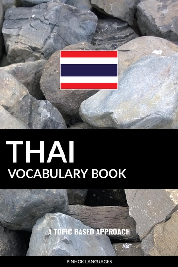 Thai Vocabulary Book - A Topic Based Approach - cover