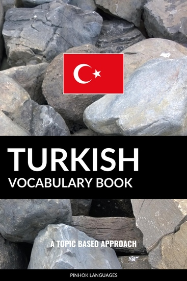 Turkish Vocabulary Book - A Topic Based Approach - cover