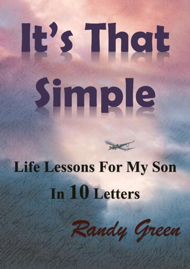 It's That Simple - Life lessons for my son in 10 letters - cover