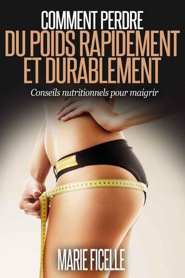 Comment perdre du poids rapidement et durablement - Conseils Nutritionnels pour Maigrir - cover