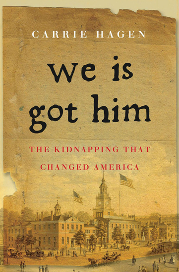 We Is Got Him - The Kidnapping that Changed America - cover