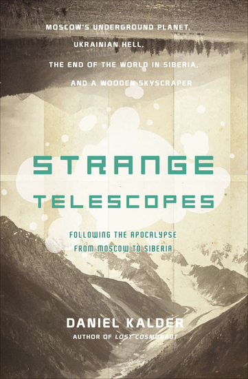 Strange Telescopes - Following the Apocalypse from Moscow to Siberia - cover