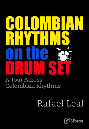 Colombian Rhythms on the Drumset - A Tour Accross Colombian Rhythms - cover