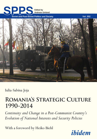 Romania's Strategic Culture 1990–2014 - Continuity and Change in a Post-Communist Country's Evolution of National Interests and Security Policies - cover