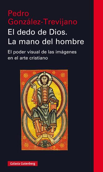 El dedo de Dios La mano de hombre - El poder visual de las imágenes en el arte cristiano - cover