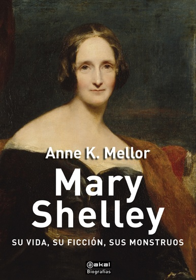 Mary Shelley - Su vida su ficción sus monstruos - cover