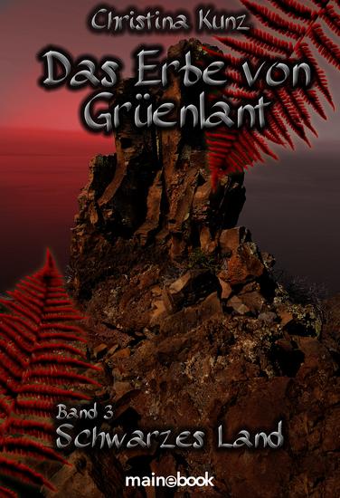 Das Erbe von Grüenlant Band 3: Schwarzes Land - Fantasy-Serie - cover