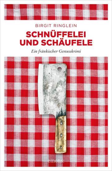 Schnüffelei und Schäufele - Ein fränkischer Genusskrimi - cover
