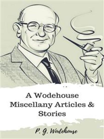 A Wodehouse Miscellany Articles & Stories - cover