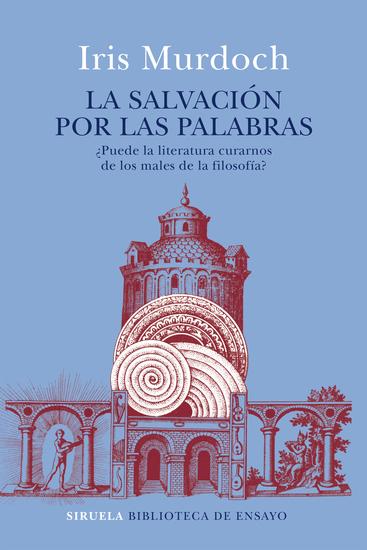 La salvación por las palabras - ¿Puede la literatura curarnos de los males de la filosofía? - cover