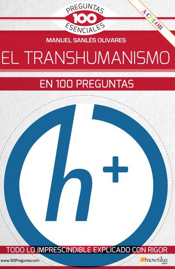 El transhumanismo en 100 preguntas - cover