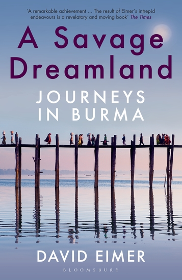 A Savage Dreamland - Journeys in Burma - cover