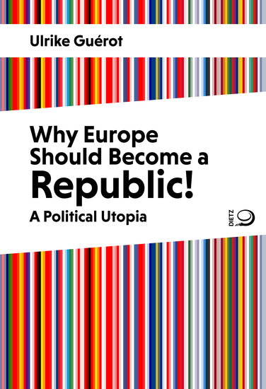 Why Europe Should Become a Republic! - A Political Utopia - cover