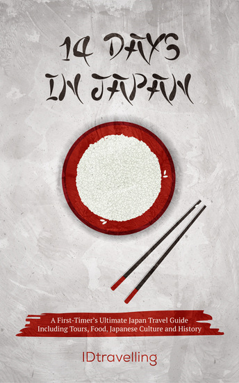 14 Days in Japan - A First-Timer's Ultimate Japan Travel Guide Including Tours Food Japanese Culture and History - cover