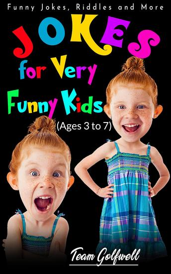 Jokes for Very Funny Kids (Ages 3 to 7) - Funny Jokes Riddles and More - cover