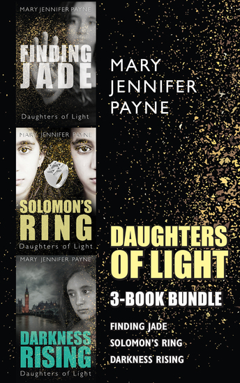 Daughters of Light 3-Book Bundle - Darkness Rising Solomon's Ring Finding Jade - cover