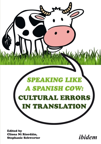 Speaking like a Spanish Cow - Cultural Errors in Translation - cover