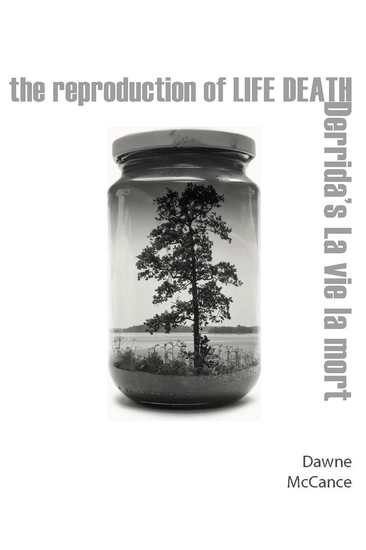 The Reproduction of Life Death - Derrida's La vie la mort - cover