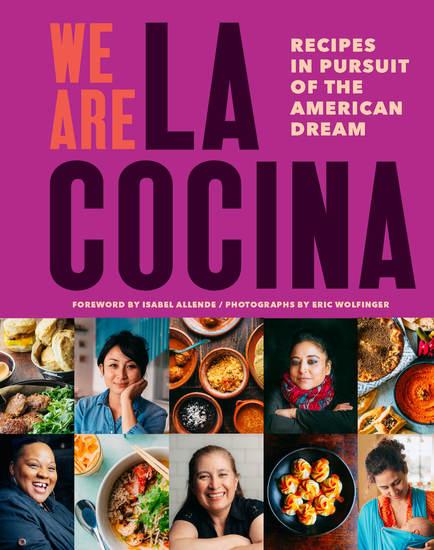 We Are La Cocina - Recipes in Pursuit of the American Dream - cover