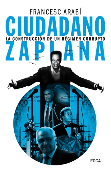 Ciudadano Zaplana - La construcción de un régimen corrupto - cover